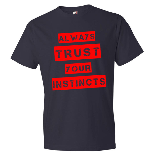 Men's Always Trust Your Instincts short sleeve t-shirt - Deviant Sway