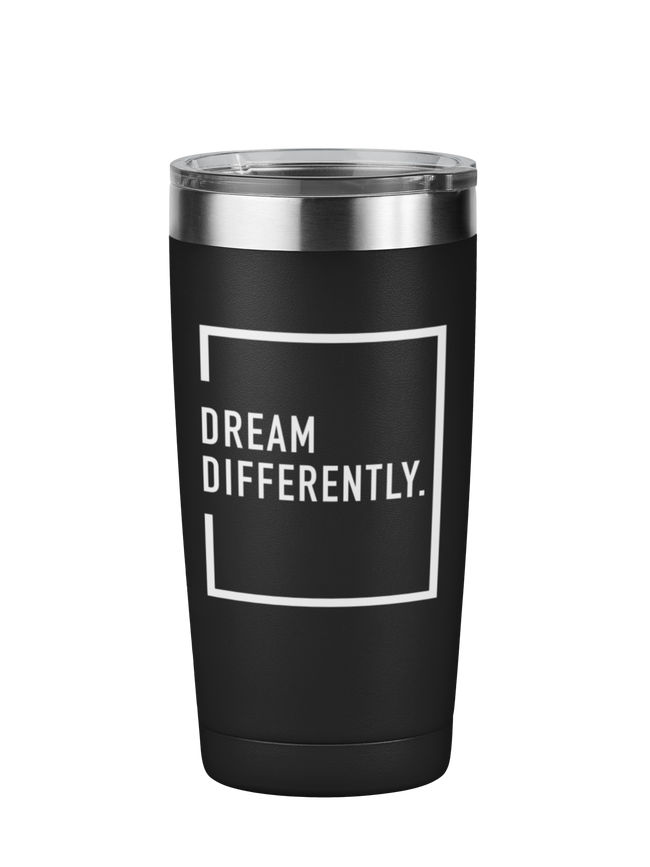Dream Differently Motivational Tumbler
