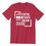 Unisex My Potential is Limitless Always Dream Bigger Short-Sleeve T-Shirt