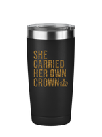She Carried Her Own Crown Motivational Tumbler