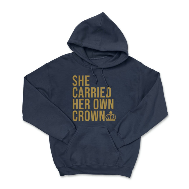 She Carried Her Own Crown Pullover Hoodie
