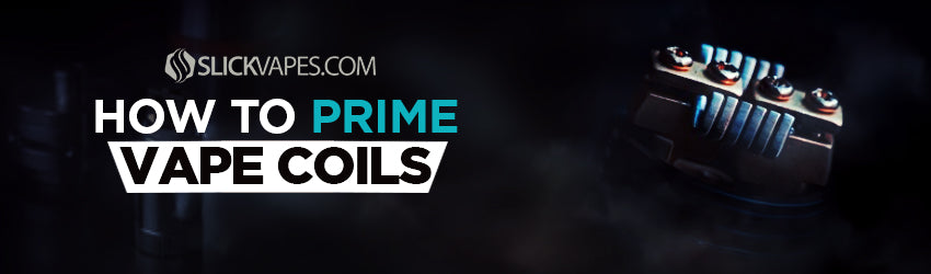 How to Prime Vape Coils