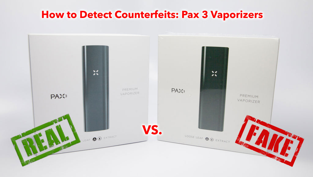 23 Ways to Spot a Fake PAX 3 Vaporizer! Is My Pax Counterfeit?