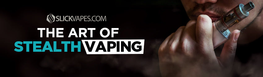 The Art of Stealth Vaping