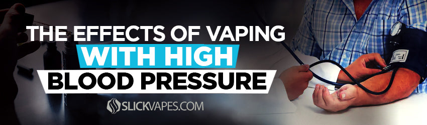 The Effects of Vaping with High Blood Pressure