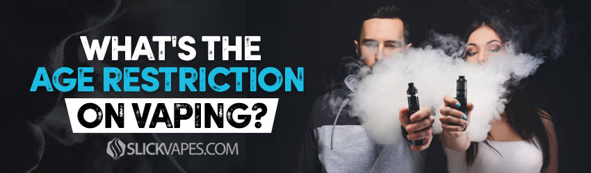 What's the Age Restriction on Vaping?