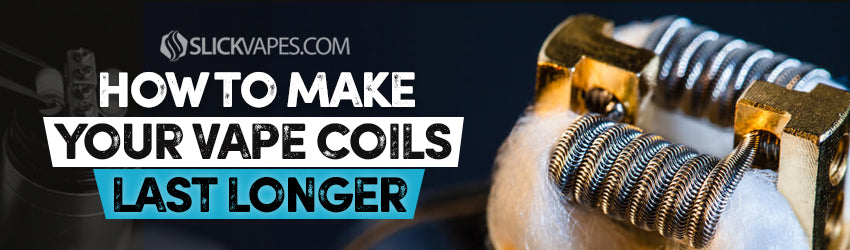 How to Make Your Vape Coils Last Longer