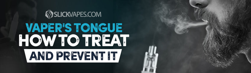 Vaper's Tongue - How To Treat and Prevent It