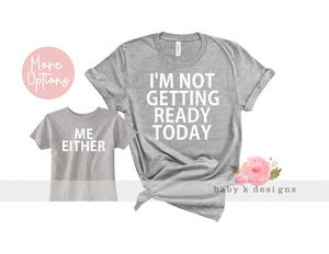 I'm Not Getting Ready Today - Set of 2