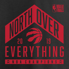 Raptors Fanatics Men's 2019 NBA Champs North Over Everything Tee