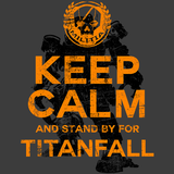 Keep Calm and Stand By for Titanfall