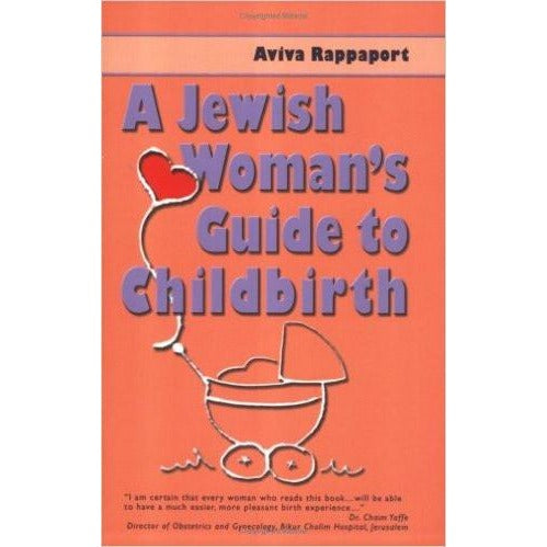Jewish Woman's Guide To Childbirth