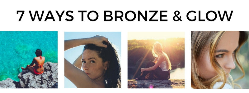 7 Ways to Bronze and Glow