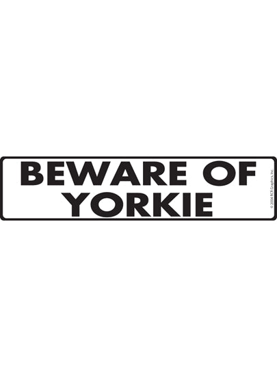Beware of Yorkshire Terrier (Yorkie)