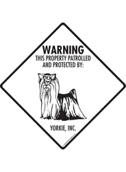 Warning! Property Patrolled and Protected By Yorkshire Terrier (Yorkie) Signs