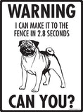 Warning! Pug Make it to the Fence