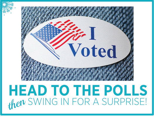Vote First, The Swing by for a Surprise from Us!