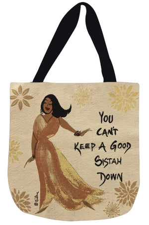 You Can't Keep a Good Sistah Down Tote Bag