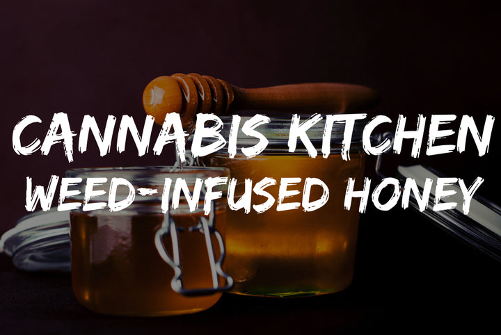Cannabis Kitchen: Weed-Infused Honey