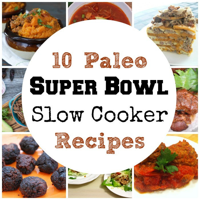 10 Paleo Super Bowl Slow Cooker Recipes