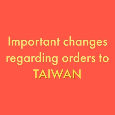 台灣的客人請注意! Changes of service for deliveries to TAIWAN