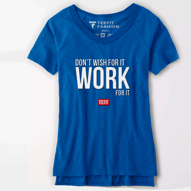 Don't Wish For It Blue Women Tee - TeeFit Fashion