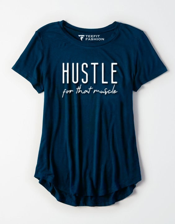 Hustle For That Muscle Women Tee - TeeFit Fashion