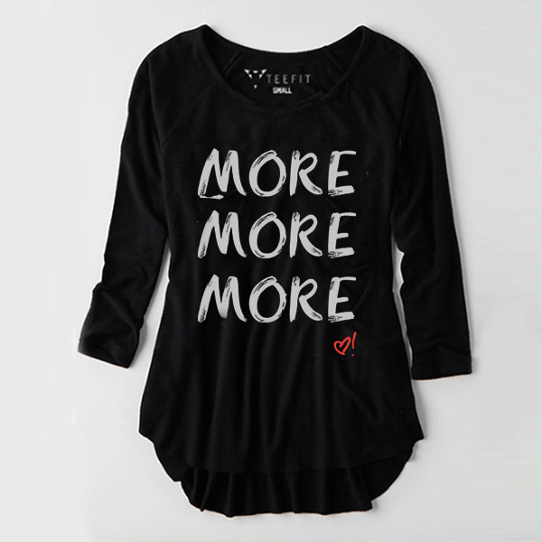 More More More Full Sleeve Women Tee - TeeFit Fashion