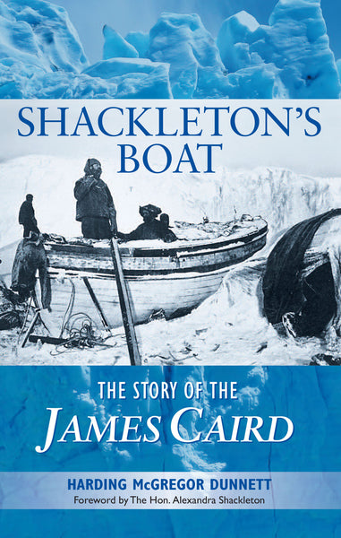 Shackleton's Boat The story of the JAMES CAIRD