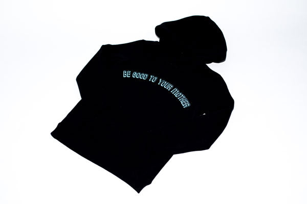 Be Good To Your Mother Hoodie