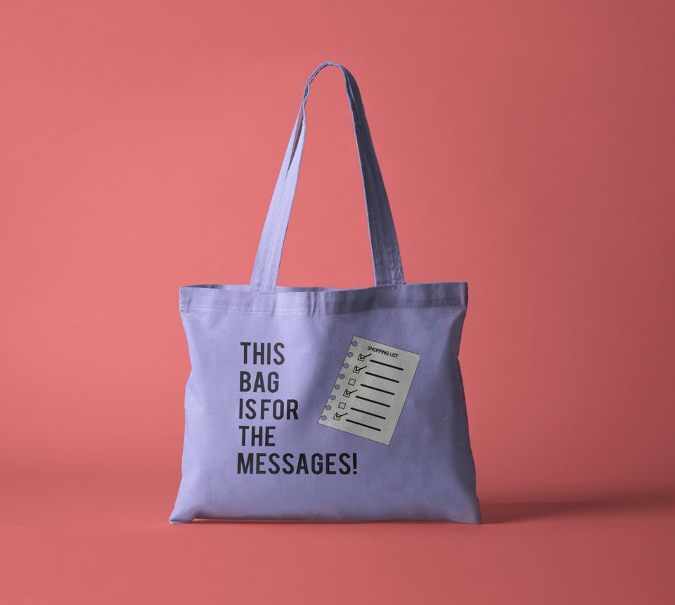 This Bag Is For The Messages