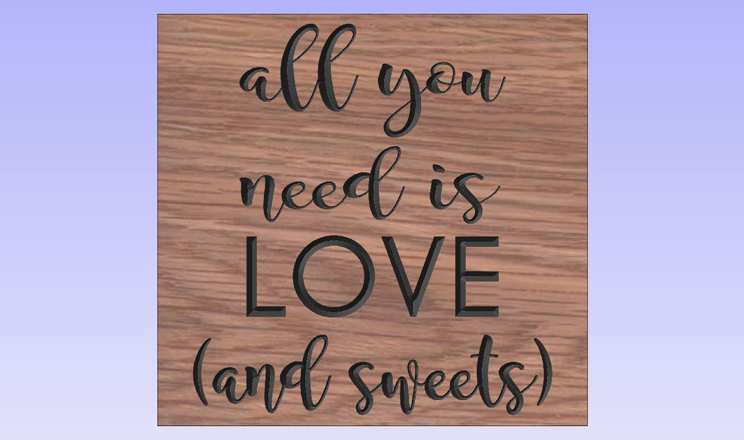 All You Need Is Love and Sweets - Carved Wood Sign