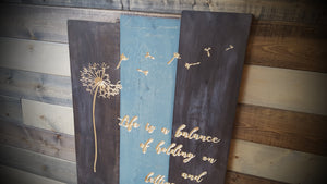 "Carved Dandelion Sign ""Life is a balance of holding on and letting go"