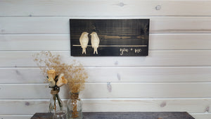 You + Me Bird Sign - Carved Wood Sign