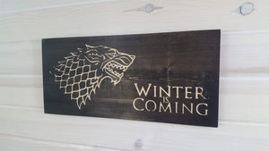 Winter Is Coming - Game of Thrones Sign