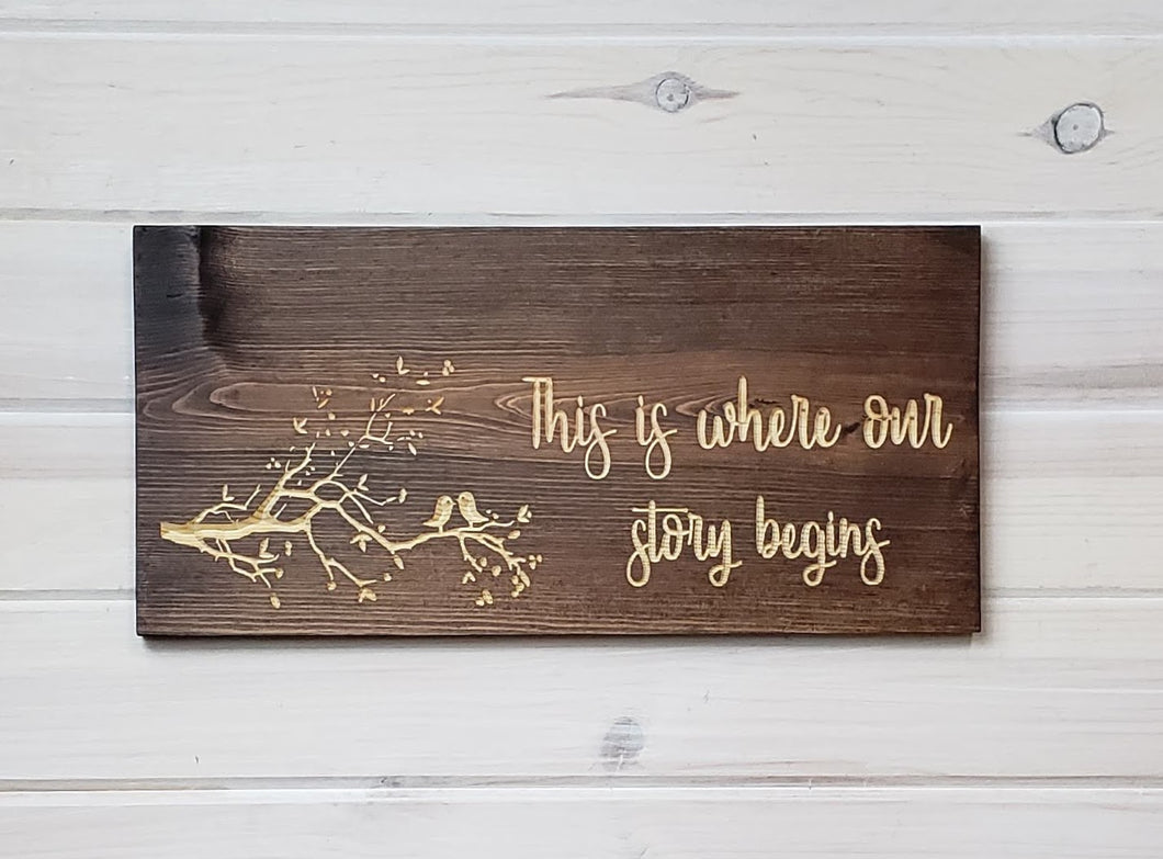 This Is Where Our Story Begins - Carved Wood Sign