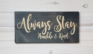 Always Stay Humble & Kind - Wholesale