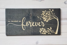 Load image into Gallery viewer, We Decided On Forever - Carved Wood Sign - Wholesale