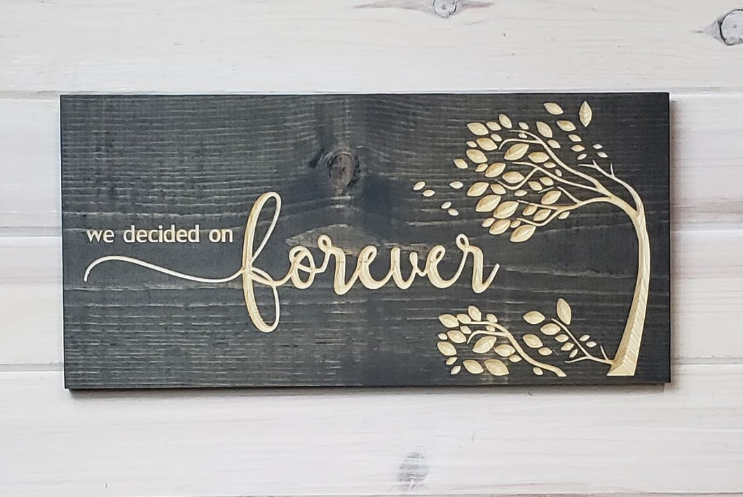 We Decided On Forever - Carved Wood Sign - Wholesale