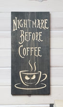 Load image into Gallery viewer, Nightmare Before Coffee - Carved Wood Sign