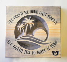 Load image into Gallery viewer, The Movement - Last Sunrise - Carved Wood Sign