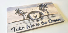 Load image into Gallery viewer, The Movement - Take Me To The Ocean - Carved Wood Sign