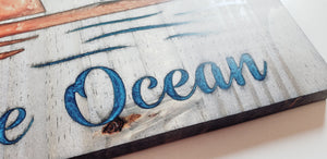 PRE-ORDER ONLY - The Movement - Take Me To The Ocean - Epoxy-filled wood sign