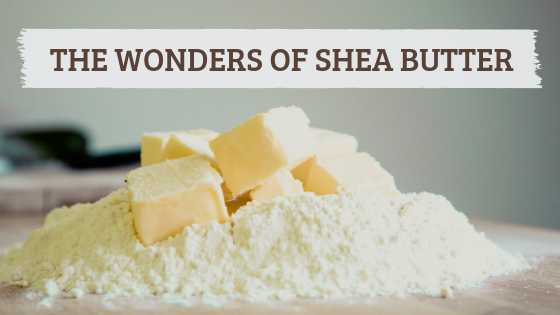 The Wonders of Shea Butter
