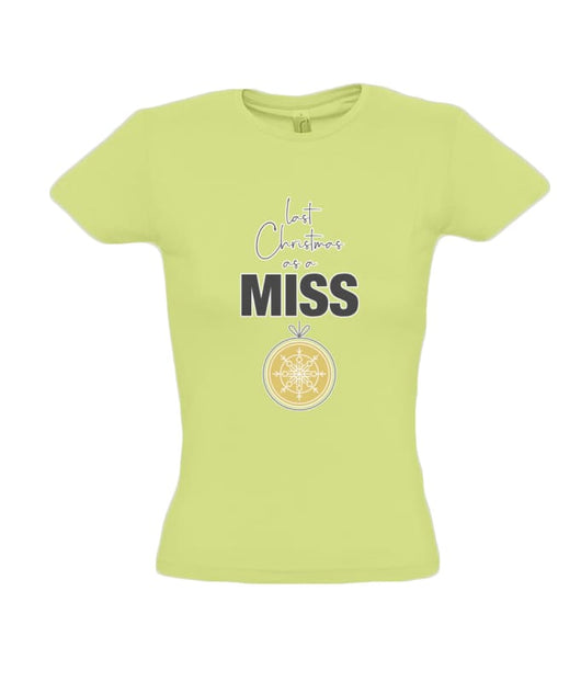 Ladies Last Christmas as a Miss T-shirt - Apple Green / Small - Clothing