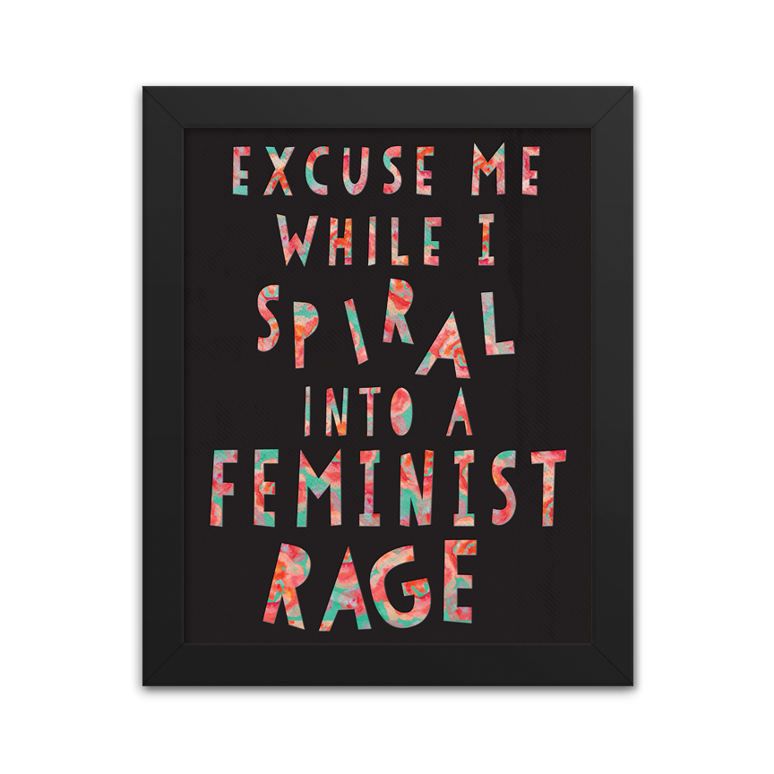 Spiral Into a Feminist Rage - Art Print
