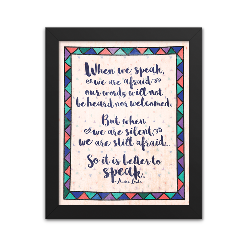 It is Better to Speak - Audre Lorde - Art Print