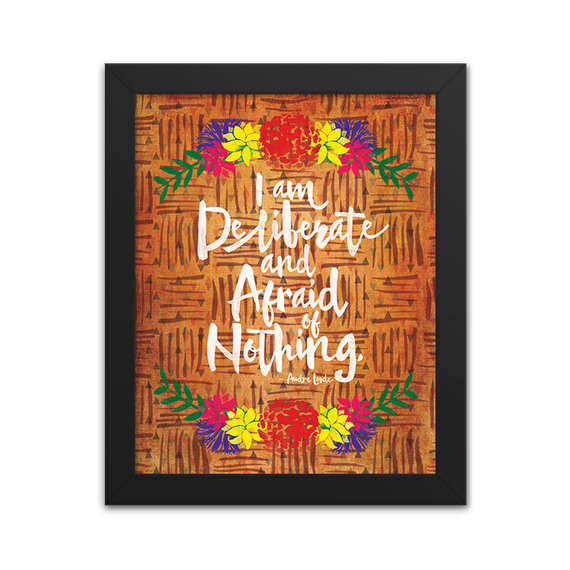 Deliberate and Afraid of Nothing - Audre Lorde Quote