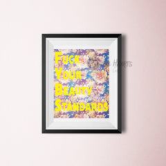 Fuck Your Beauty Standards - Feminist Wall Art - Floral Graphic Digital Print - Radical Self Love Decor