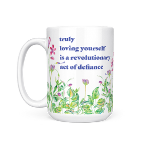 Loving Yourself is an Act of Defiance